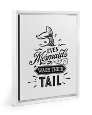 Even Mermaids Wash Their Tail 11x14 White Floating Framed Canvas Prints thumbnail