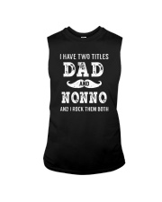 I have two titles Dad and Nonno Sleeveless Tee thumbnail