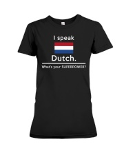 I speak Dutch what is your Superpower Premium Fit Ladies Tee thumbnail