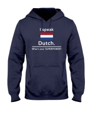 I speak Dutch what is your Superpower Hooded Sweatshirt thumbnail
