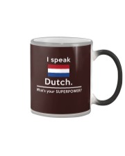 I speak Dutch what is your Superpower Color Changing Mug thumbnail