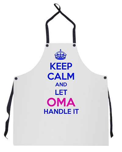Keep calm and let Oma handle it
