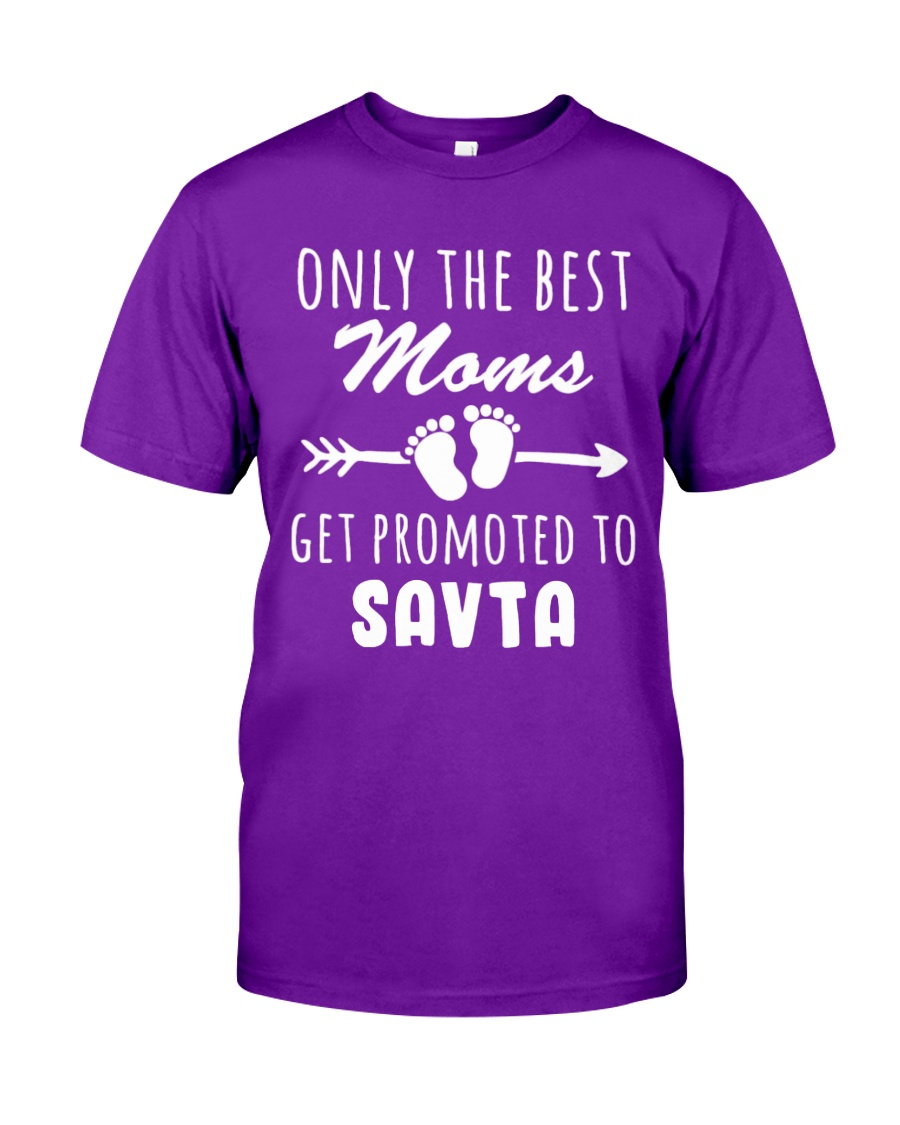 Best Moms get promoted to Savta Classic T-Shirt
