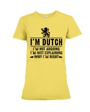 I'm Dutch - I'm not arguing Premium Fit Ladies Tee tile