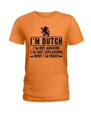 I'm Dutch - I'm not arguing Ladies T-Shirt thumbnail