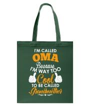 I'm Called Oma Because I'm Way Too Cool To Be Tote Bag thumbnail