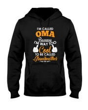 I'm Called Oma Because I'm Way Too Cool To Be Hooded Sweatshirt thumbnail