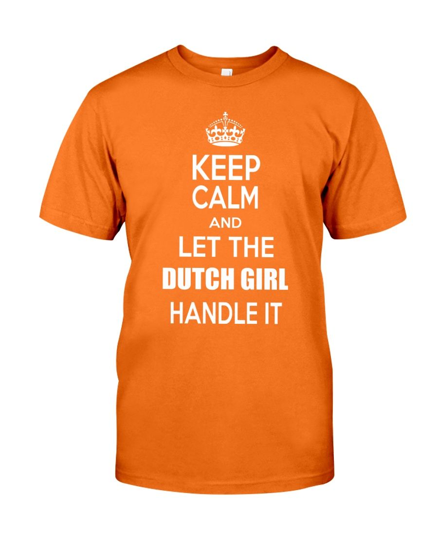 KEEP CALM and let the Dutch girl handle it Classic T-Shirt