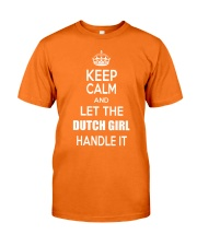 KEEP CALM and let the Dutch girl handle it Classic T-Shirt front