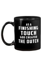AS A FINISHING TOUCH GOD CREATED THE DUTCH Mug back
