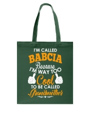 I'm Called Babcia Because I'm Way Too Cool To Be Tote Bag thumbnail