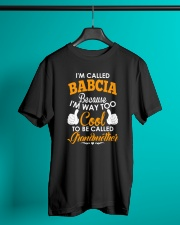 I'm Called Babcia Because I'm Way Too Cool To Be Classic T-Shirt lifestyle-mens-crewneck-front-3