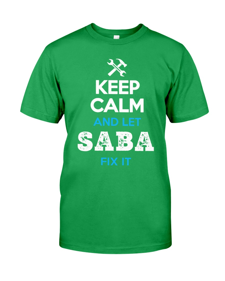 Keep calm and let SABA fix it Classic T-Shirt