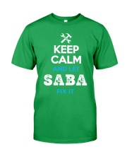 Keep calm and let SABA fix it Classic T-Shirt front