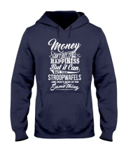 Money cant buy happiness but it can buy you Hooded Sweatshirt thumbnail
