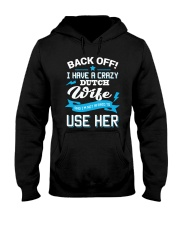 Back Off I Have A Crazy Dutch Wife and Hooded Sweatshirt thumbnail
