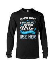 Back Off I Have A Crazy Dutch Wife and Long Sleeve Tee thumbnail