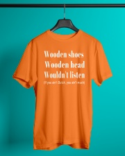 Wooden shoes wooden head wouldn't listen Classic T-Shirt lifestyle-mens-crewneck-front-3