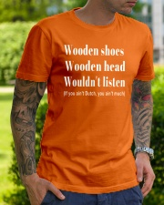 Wooden shoes wooden head wouldn't listen Classic T-Shirt lifestyle-mens-crewneck-front-7