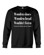 Wooden shoes wooden head wouldn't listen Crewneck Sweatshirt thumbnail