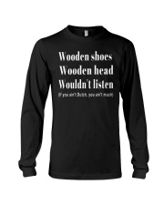 Wooden shoes wooden head wouldn't listen Long Sleeve Tee tile