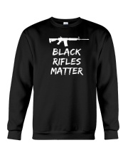 Black Rifles Matter Shirt Crewneck Sweatshirt thumbnail