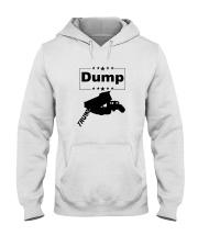 FUNNY ANTI-TRUMP DUMP TRUMP POLITICAL SHIRT Hooded Sweatshirt thumbnail
