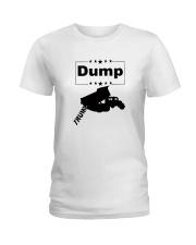FUNNY ANTI-TRUMP DUMP TRUMP POLITICAL SHIRT Ladies T-Shirt thumbnail