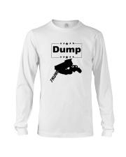 FUNNY ANTI-TRUMP DUMP TRUMP POLITICAL SHIRT Long Sleeve Tee thumbnail