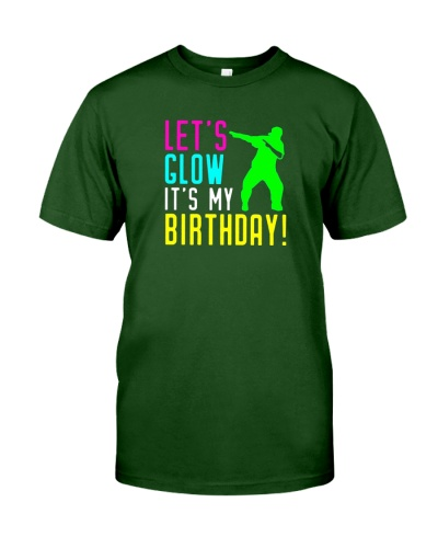 Lets Glow Party Its My Birthday Shirt