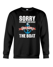 Sorry For What I Said While Docking The Boat Shirt Crewneck Sweatshirt thumbnail