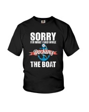 Sorry For What I Said While Docking The Boat Shirt Youth T-Shirt thumbnail