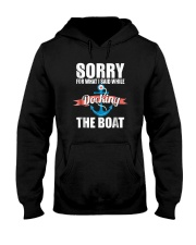Sorry For What I Said While Docking The Boat Shirt Hooded Sweatshirt thumbnail