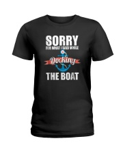 Sorry For What I Said While Docking The Boat Shirt Ladies T-Shirt thumbnail