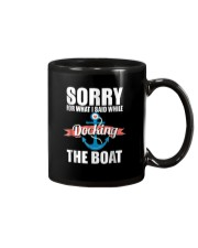 Sorry For What I Said While Docking The Boat Shirt Mug thumbnail