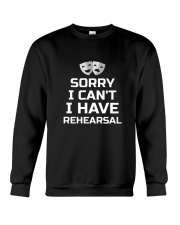 Sorry I Can't I Have Rehearsal Theater T-Shirt  Crewneck Sweatshirt thumbnail