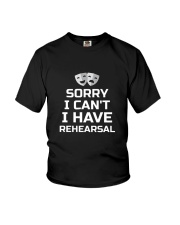 Sorry I Can't I Have Rehearsal Theater T-Shirt  Youth T-Shirt thumbnail