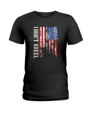 THIS VETERAN DOESN'T KNEEL T SHIRT Ladies T-Shirt thumbnail