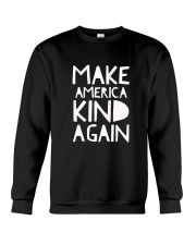 Make America Kind Again T Shirt Crewneck Sweatshirt thumbnail