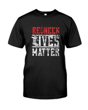 Redneck Lives Matter Funny Gift T-Shirt Classic T-Shirt front