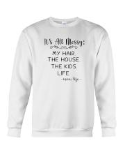 It's All Messy My Hair The House The Kids Shirts Crewneck Sweatshirt thumbnail