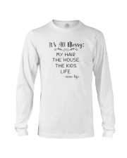 It's All Messy My Hair The House The Kids Shirts Long Sleeve Tee thumbnail