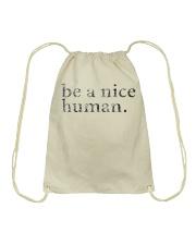 Be A Nice Human Shirts Drawstring Bag thumbnail