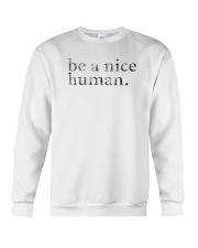 Be A Nice Human Shirts Crewneck Sweatshirt thumbnail