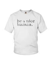 Be A Nice Human Shirts Youth T-Shirt thumbnail