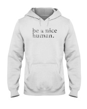 Be A Nice Human Shirts Hooded Sweatshirt thumbnail