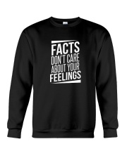 Facts Don't Care About Your Feelings T-Shirt Crewneck Sweatshirt thumbnail