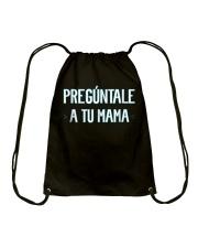 Preguntale a tu mama shirt Drawstring Bag thumbnail