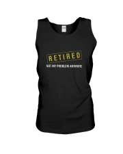I'M RETIRED NOT MY PROBLEM ANYMORE SHIRT Unisex Tank thumbnail