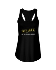 I'M RETIRED NOT MY PROBLEM ANYMORE SHIRT Ladies Flowy Tank thumbnail